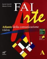 Faiarte. Vol. A-B. Con laboratorio A-B. Con espansione online. Per la Scuola media. Con DVD-ROM