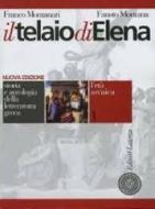 Il telaio di Elena. Storia e antologia della letteratura greca. Per il Liceo classico vol.1