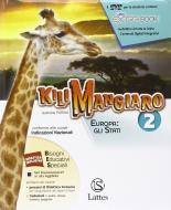 Kilimangiaro. Mi preparo per l'interrogazione. Per le Scuole superiori ROM e Atlante. Con DVD vol.2