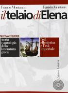 Il telaio di Elena. Storia e antologia della letteratura greca. Per il triennio del Liceo classico vol.3