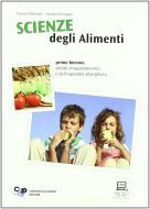 Scienze degli alimenti. Con espansione online. Per le Scuole superiori
