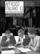 Affresco italiano C1. Corso di lingua italiana per stranieri. Guida per il docente