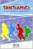 Tantiamici. Un'allegra compagnia tra i banchi di scuala. Per la Scuola media. Con CD Audio. Con CD-ROM