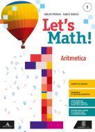 Let's math!. Aritmetica + geometria. Per la Scuola media. Con e-book. Con espansione online. Con CD-ROM vol.1