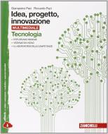 Idea, progetto, innovazione. Tecnologia-Disegno. Per la Scuola media. Con espansione online