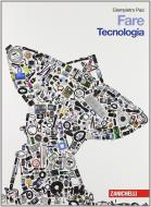 Fare. Tecnologia-Disegno e laboratorio-Informatica. Per la Scuola media. Con espansione online