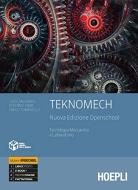 Teknomech. Ediz. openschool. Con Eserciziario. Tecnologia meccanica e laboratorio. Per gli Ist. tecnici e professionali. Con e-book. Con espansione online
