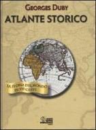 Atlante storico. La storia del mondo in 335 carte