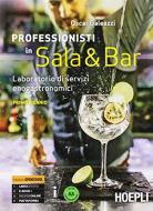 Professionisti in sala & bar. Laboratorio di servizi enogastronomici. Per gli Ist. professionali alberghieri. Con e-book. Con espansione online vol.1