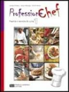 Professione chef. Pratiche e tecniche di cucina. Con espansione online. Per gli Ist. professionali alberghieri vol.1