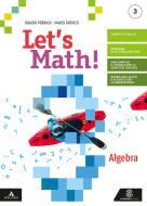 Let's math! Algebra + geometria. Per la Scuola media. Con e-book. Con espansione online vol.3