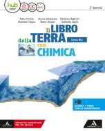 Il libro della terra. Ediz. blu. Per i Licei e gli Ist. magistrali. Con e-book. Con espansione online. Con Libro: Chimica