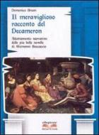 Il meraviglioso racconto del Decameron. Adattamento narrativo delle più belle novelli di Giovanni Boccaccio. Con e-book. Con espansione online