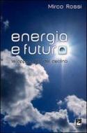 Energia e futuro. Le opportunità del declino