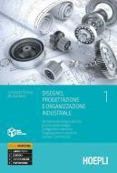 Disegno, progettazione e organizzazione industriale. Per gli Ist. tecnici e professionali. Con e-book. Con espansione online vol.1