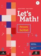 Let's math! Percorsi facilitati. Per la Scuola media. Con e-book. Con espansione online vol.1