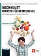 Kochkunst. Deutsch für gastronomie. Per gli Ist. alberghieri. Con espansione online