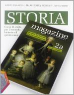 Storia magazine. Volumi A-B: Corso di storia per il secondo biennio e il quinto anno vol.2