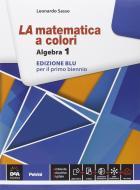 La matematica a colori. Algebra. Ediz. blu. Per le Scuole superiori. Con e-book. Con espansione online vol.1