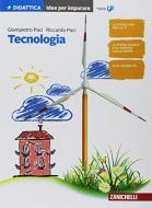 Idea, progetto, innovazione. Idee per imparare la tecnologia. Per le Scuole superiori