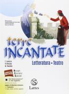 Terre incantate. Letteratura teatro. Con e-book. Con espansione online. Per la Scuola media
