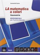La matematica a colori. Geometria. Ediz. blu. Per le Scuole superiori. Con e-book. Con espansione online