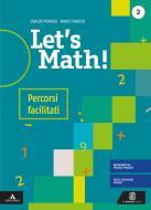 Let's math! Percorsi facilitati. Per la Scuola media. Con e-book. Con espansione online vol.2