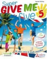 Give me five. Con CD Audio. Per la 5ª classe elementare