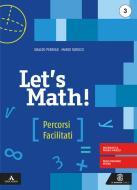 Let's math! Percorsi facilitati. Per la Scuola media. Con e-book. Con espansione online vol.3
