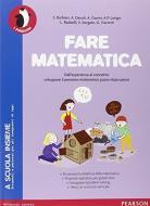 Fare matematica. Con espansione online. Per la Scuola elementare