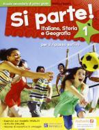 Si parte! Italiano, storia e geografia. Per la 1ª classe della Scuola media