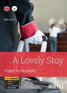 Lovely stay. English for hospitality. Ediz. openschool. Per gli Ist. professionali alberghieri. Con e-book. Con espansione online. Con CD-Audio