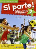 Si parte! Italiano, storia e geografia. Per la 2ª classe della Scuola media