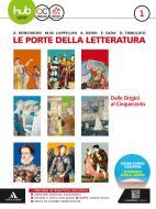 Le porte della letteratura. Per le Scuole superiori. Con e-book. Con espansione online. Con 2 libri: Manuale di scrittura-Divina Commedia vol.1
