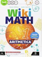 Wiki math. Aritmetica-Geometria. Per la Scuola media. Con e-book. Con espansione online: Me book vol.1