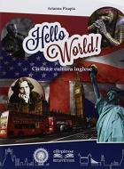 Hello world! Civiltà e cultura inglese. Per la Scuola media. Con espansione online