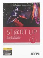 St@rt up. Corso di informatica. Apprendere, cooperare, sperimentare. Per il biennio delle Scuole superiori. Con e-book. Con espansione online vol.1-2
