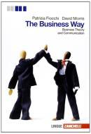 The business way. Businness theory and communication. Per le Scuole superiori. Con espansione online