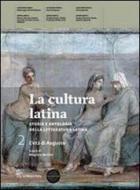 La cultura latina. Con autori latini. Per le Scuole superiori. Con espansione online vol.1