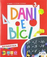 Dani e bici. Per la Scuola elementare. Con e-book. Con espansione online vol.3