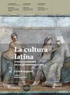 La cultura latina. Con autori latini. Per le Scuole superiori. Con espansione online vol.2