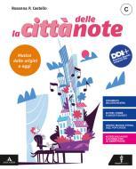 La città delle note. Vol. C: Musica dalle origini a oggi. Per la Scuola media. Con e-book. Con espansione online