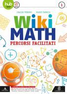Wiki math. Percorsi facilitati. Per la Scuola media. Con e-book. Con espansione online vol.1