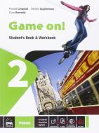 Game on! Student's book-Workbook. Per la Scuola media. Con e-book. Con espansione online vol.2