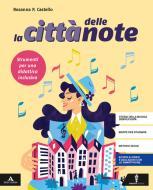 La città delle note. Strumenti per una didattica inclusiva. Per la Scuola media. Con e-book. Con espansione online