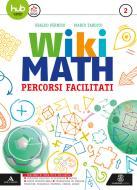 Wiki math. Percorsi facilitati. Per la Scuola media. Con e-book. Con espansione online vol.2