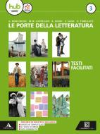 Le porte della letteratura. Percorsi facilitati di letteratura. Per i Licei e gli Ist. magistrali. Con ebook. Con espansione online vol.3