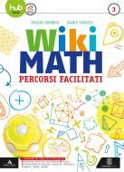 Wiki math. Percorsi facilitati. Per la Scuola media. Con e-book. Con espansione online vol.3