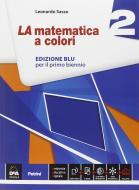 La matematica a colori. Ediz. blu. Per le Scuole superiori. Con e-book. Con espansione online vol.2