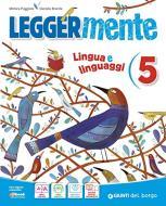 Leggermente. Lingua e linguaggi. Per la scuola elementare vol.5